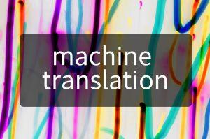 Machine Translation (MT)